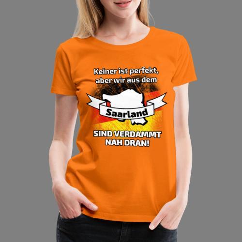 Perfekt Saarland - Frauen Premium T-Shirt