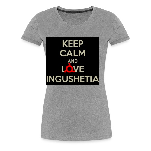 keep calm and love ingushetia - T-shirt Premium Femme