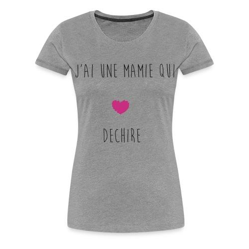 J'AI UNE MAMIE QUI DECHIRE - T-shirt Premium Femme