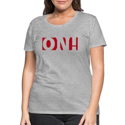 ONH - Naisten premium t-paita