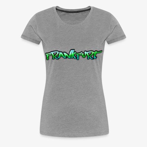 Gangster Frankfurt - Frauen Premium T-Shirt