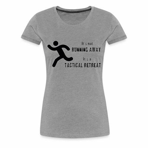 Tactical Retreat - Women's Premium T-Shirt