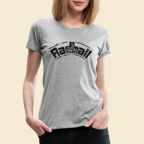 Radball   Radball - Frauen Premium T-Shirt