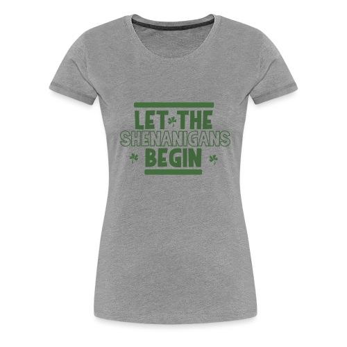 Let the shenanigans begin - celebrate Irish party - Women's Premium T-Shirt