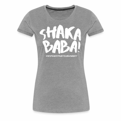 shaka - Naisten premium t-paita