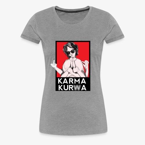 Karma kurwa - Koszulka damska Premium