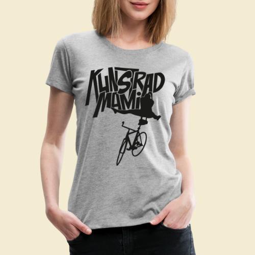 Kunstrad | Artistic Cycling - Kunstrad Mami black - Frauen Premium T-Shirt