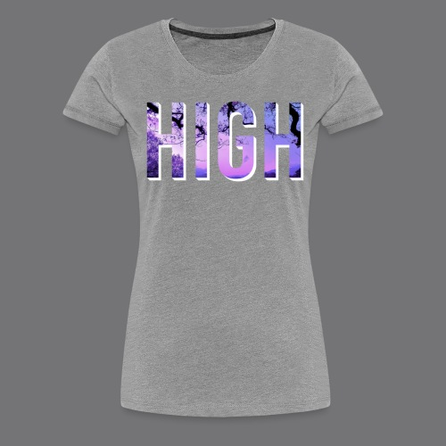HIGH tee shirts - Women's Premium T-Shirt
