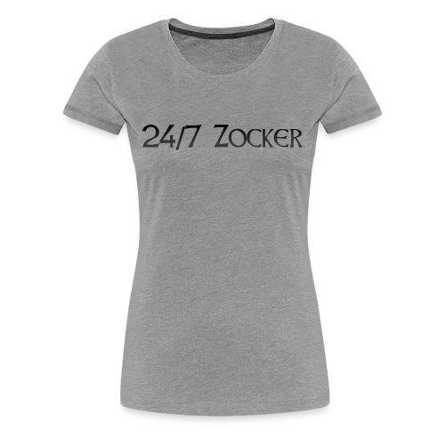 24/7 Zocker - Frauen Premium T-Shirt