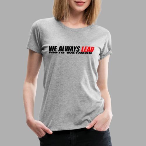 We Always Lead - Black / Red - Women's Premium T-Shirt