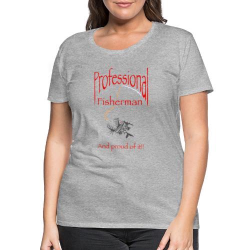 Pro Fisherman - Naisten premium t-paita