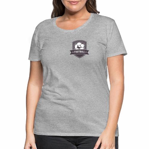 football - Frauen Premium T-Shirt