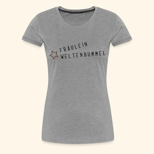 Fräulein Weltenbummel - Frauen Premium T-Shirt