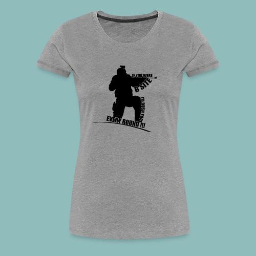 I'd rush you - Black Version - Frauen Premium T-Shirt