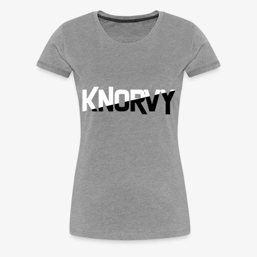 KNORVY - Vrouwen Premium T-shirt