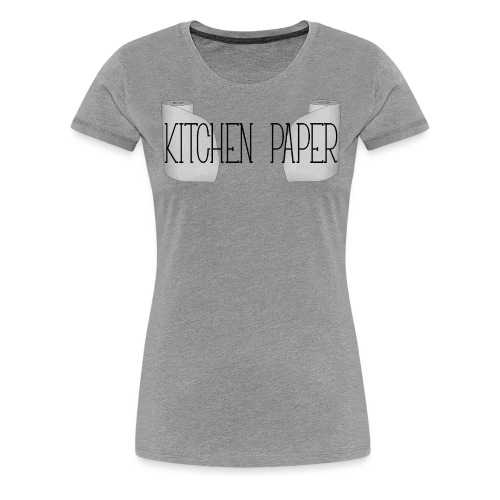 Kitchen Paper - Vrouwen Premium T-shirt
