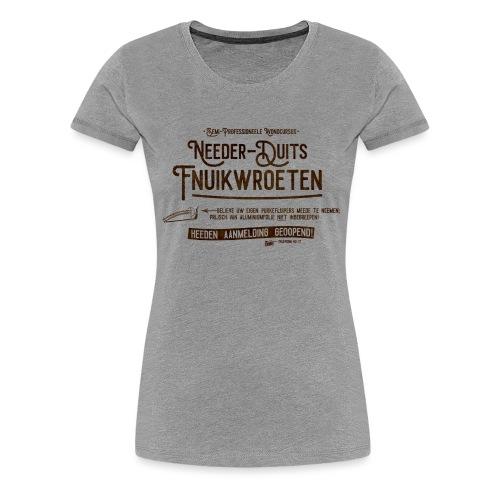 Fnuikwroeten - Vrouwen Premium T-shirt