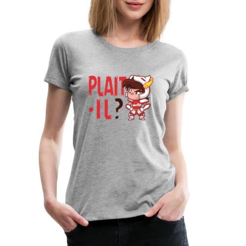 Seiya - Plaît-il ? (texte rouge) - T-shirt Premium Femme