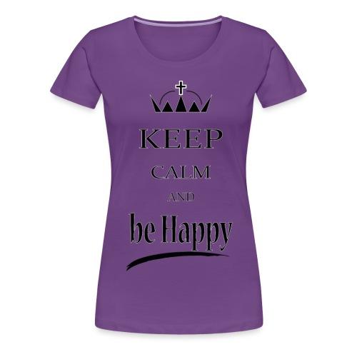keep_calm and_be_happy-01 - Maglietta Premium da donna