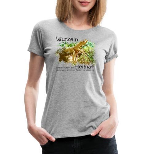 Wurzeln bleiben - Frauen Premium T-Shirt