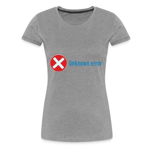 Unkown Error - Naisten premium t-paita