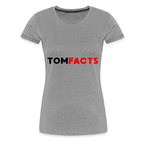 TomFacts - Women's Premium T-Shirt