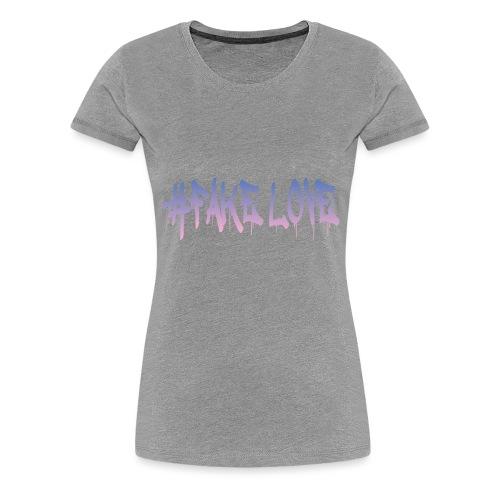 #FAKE LOVE - T-shirt Premium Femme