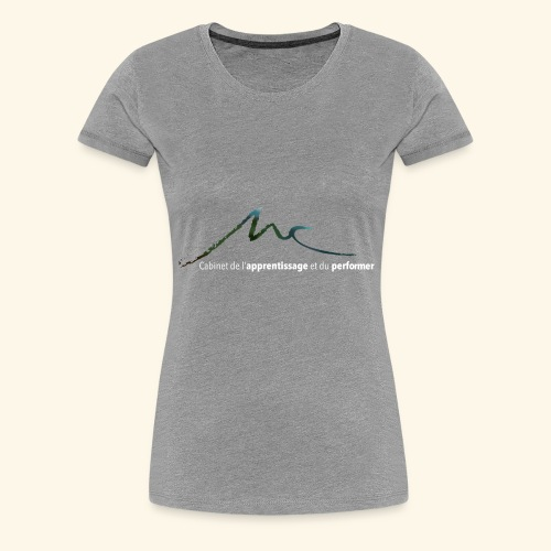 Cabinet de l apprentissage et du performer white - T-shirt Premium Femme