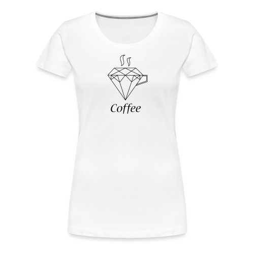 Coffee Diamant - Frauen Premium T-Shirt
