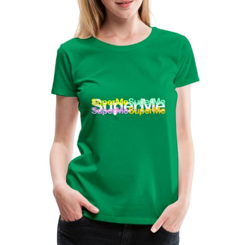 Super Moi - T-shirt Premium Femme
