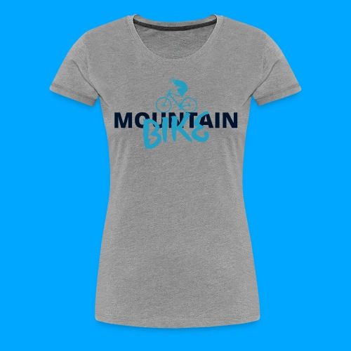 MountainBIKE - Frauen Premium T-Shirt