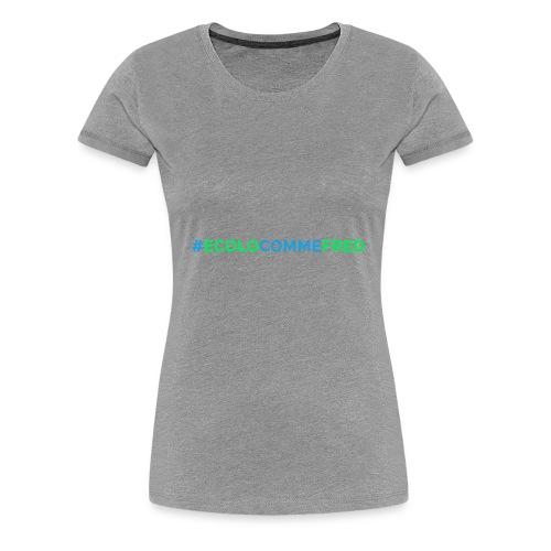 ecolocommefred - T-shirt Premium Femme