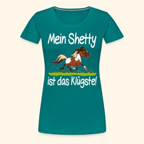 Mein Shetty das Klugste (Text weiss - T-shirt Premium Femme