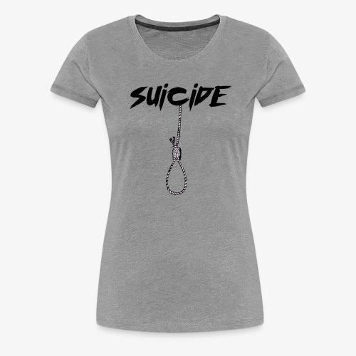 SUICIDE - Maglietta Premium da donna