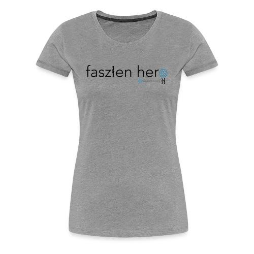 Faszienhero - Frauen Premium T-Shirt