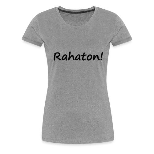 Rahaton! - Naisten premium t-paita