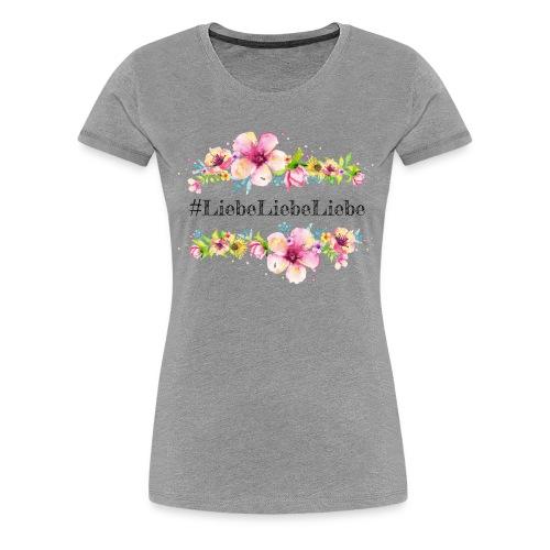 liebeliebeliebe - Frauen Premium T-Shirt