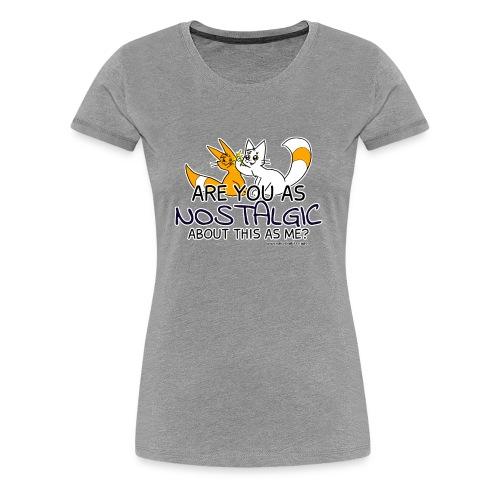 Nostalgia Hurts - Women's Premium T-Shirt