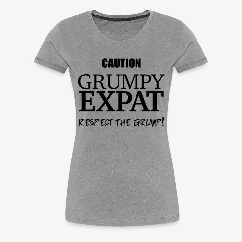 Caution - Respect the Grump - Women's Premium T-Shirt