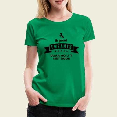 Ik proat Tweants...(donkere tekst) - Vrouwen Premium T-shirt
