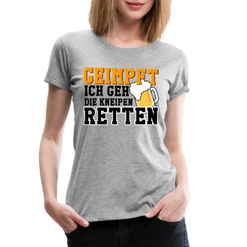 Geimpft ich geh die Kneipen retten - Frauen Premium T-Shirt
