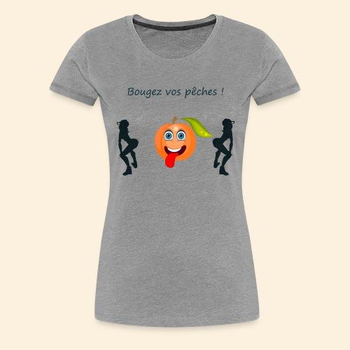 Bougez vos pêches ! - T-shirt Premium Femme