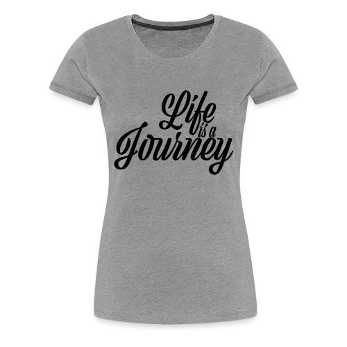 Life is a journey - Koszulka damska Premium