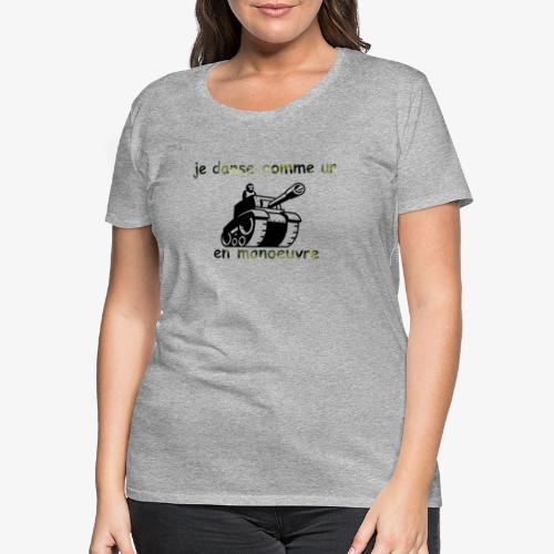 danser comme un tank - T-shirt Premium Femme