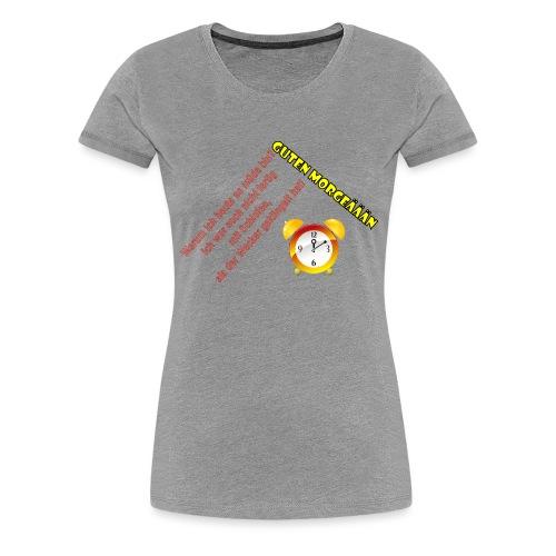 Guten Morgäään - Frauen Premium T-Shirt