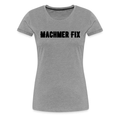 machmerfix transparent - Frauen Premium T-Shirt
