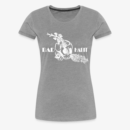 Bad Habit Flowers - Women's Premium T-Shirt