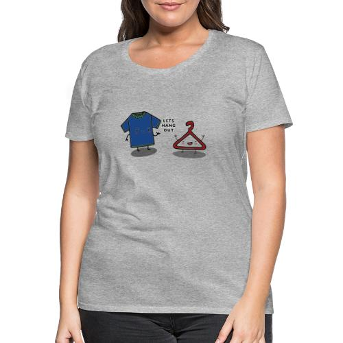 HANG OUT - Women's Premium T-Shirt