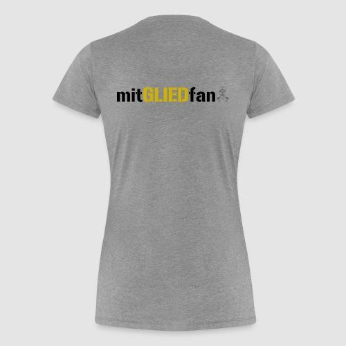 Mitgliedfan - Frauen Premium T-Shirt