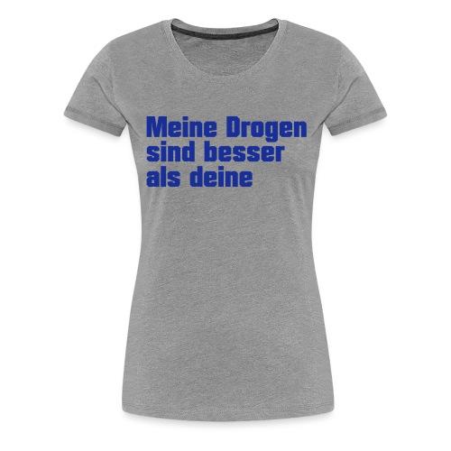 Meine Drogen - Frauen Premium T-Shirt